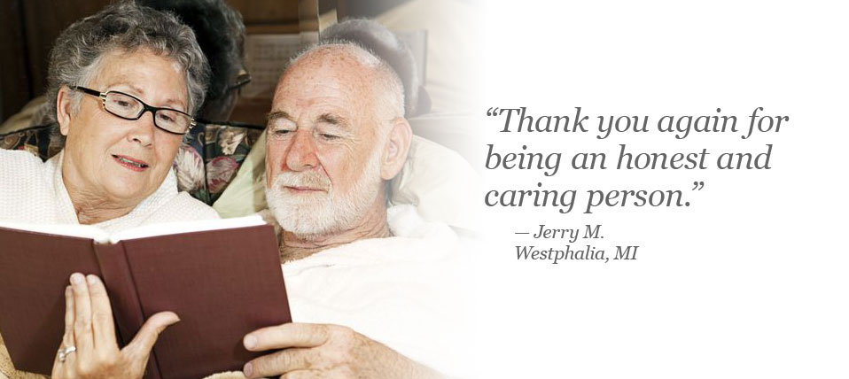 Thank you again for being an honest and caring person. Jerry M. of Westphalia, MI